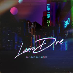 Laura Dre - All Day All Night Single Artwork Cover